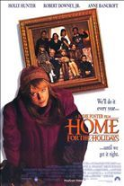 Home for the Holidays (1995). [PG-13] 103 mins. Starring: Holly Hunter, Robert Downey Jr., Claire Danes, Anne Bancroft, Charles Durning, Steve Guttenberg and Dylan McDermott