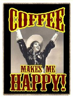 Amazon.com: Funny Country Western Gift Coffee Makes Me Happy Cowgirl Refrigerator Magnet: Home & Kitchen