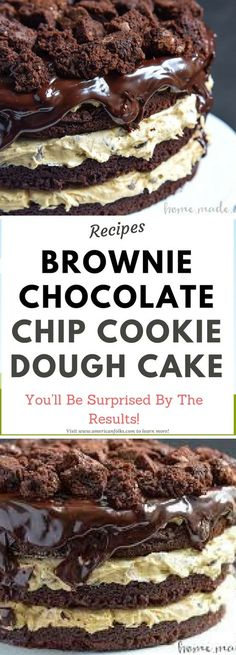 BROWNIE CHOCOLATE CHIP COOKIE DOUGH CAKE.!!