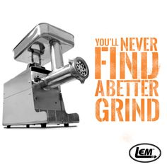 You'll never find a better grind. LEM Products | The Leader In Game Processing