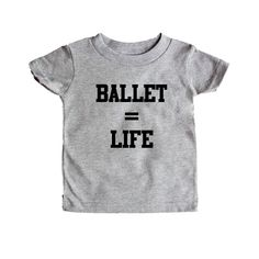 Ballet Equals Life Dance Dancing Dancer Recital Passion Hobby Art Performing Performance Performer SGAL1 Baby Onesie / Tee