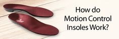 Are you an overpronator? If so, motion control insoles are made just for you! Find out how here. #insoles #pronation