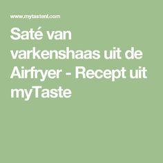 Saté van varkenshaas uit de Airfryer -  Recept uit myTaste