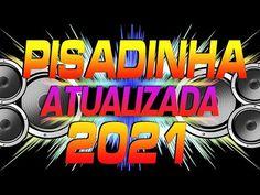 PISADINHA TOP 2021 - SÓ PISADINHA ATUALIZADA (PAREDÃO 2021) - YouTube