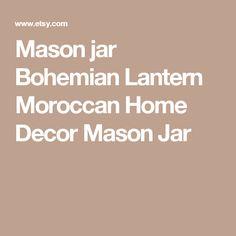 Mason jar Bohemian Lantern Moroccan Home Decor Mason Jar