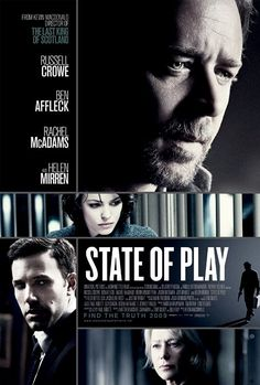 State of Play. Directed by Kevin Macdonald. Starring Russell Crowe, Rachel McAdams and Ben Affleck Best Movies List, All Movies, Movie List, Great Movies, Movies And Tv Shows, Rachel Mcadams, Ben Affleck, Internet Movies, Movies Online