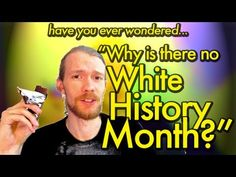"Black History Month for White People // Answering the question ""Why isn't there a white history month?"""