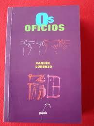 Resultado de imaxes para xaquín lorenzo os oficios