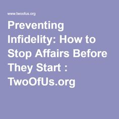 Preventing Infidelity: How to Stop Affairs Before They Start : TwoOfUs.org