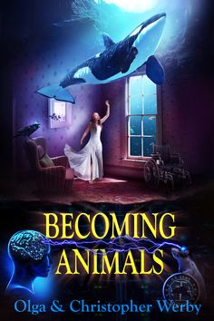 Becoming Animals by Olga & Christopher Werby Got Books, Books To Read, Toby Is A, Neural Connections, Science Fiction Books, Young Life, Sci Fi Books, Pet Rats, Human Mind