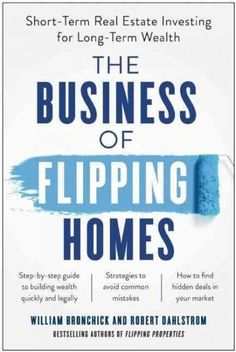 The NOOK Book (eBook) of the The Business of Flipping Homes: Short-Term Real Estate Investing for Long-Term Wealth by William Bronchick, Robert Dahlstrom Real Estate Business, Real Estate News, Real Estate Investor, Selling Real Estate, Real Estate Marketing, Investment Tips, Investment Property, Rental Property, Investment Quotes