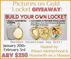 PicturesOnGold.com Giveaway Win it: One lucky reader will win a PicturesOnGold.com Locket! Winner can choose from a silver or 14k gold locket and design the locket to their choosing (engraving, pictures, locket shape, etc.) retailed up to $250!!   Open to the US residents only ages 18+  and ends on 2/3/14 at 11:59 PM EST.