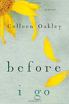 Before I Go by Colleen Oakley http://www.amazon.com/dp/1476761663/ref=cm_sw_r_pi_dp_VHR7ub03FFDQJ