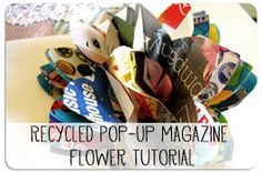 make a pop up flower with recycled magazine pages . . .
