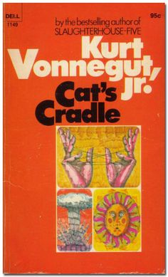 Vonnegut, Cat's Cradle.  First Vonnegut book I read, followed by many more, but this will always be my favorite.