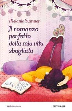 Il romanzo perfetto della mia vita sbagliata - Libri Ragazzi Mondadori