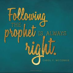 """""""According to the world's standards, following the prophet may be unpopular, politically incorrect, or socially unacceptable. But ... we heed prophetic word even when it may seem unreasonable, inconvenient, and uncomfortable. Following the prophet is always right."""" http://youtu.be/lXCTc12HV8g From #SisterMcConkie's inspiring #LDSconf http://facebook.com/223271487682878 message http://lds.org/general-conference/2014/10/live-according-to-the-words-of-the-prophets #ShareGoodness"""