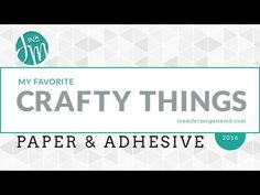 My Favorite Crafty Things: Paper & Adhesive | Jennifer McGuire Ink | Bloglovin'