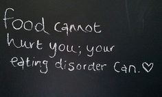 """"""" Food cannot hurt you, your eating disorder can."""" Dare to accept help. Dare to nourish yourself. You can do this. #edrecovery #eatingdisorders"""