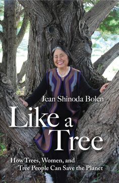 Like a Tree: How #Trees, #Women, and Tree People Can Save the Planet by Jean Shinoda Bolen. A favorite of our Community, Liberation, and #Ecopsychology students.