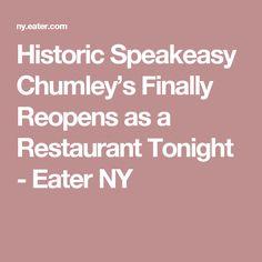 Historic Speakeasy Chumley's Finally Reopens as a Restaurant Tonight - Eater NY