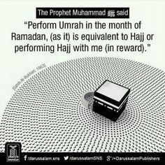 """To perform Umrah in Ramadan is like performing Hajj in my company."" - Prophet Muhammad (PBUH)"