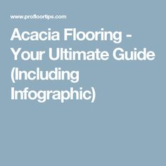 Acacia Flooring - Your Ultimate Guide (Including Infographic) Acacia Wood Flooring, Infographic, Hardwood, Deck, House, Infographics, Natural Wood, Home, Front Porches
