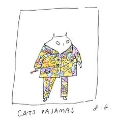 you're the cat's pajamas!
