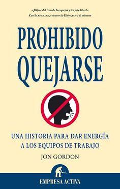 Prohibido quejarse // Jon Gordon EMPRESA ACTIVA (Ediciones Urano)