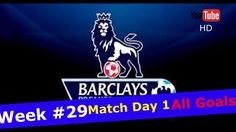 Premier League 16 17 EPL All Goals WEEK #29 Match Day 1 Arsenal Everton Liverpool