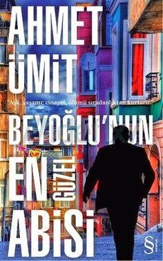 Ahmet Ümit ''Beyoğlu'nun En Güzel Abisi'' ePub ebook PDF ekitap indir - e-Babil Kütüphanesi