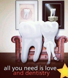 All you need is love and dentistry!