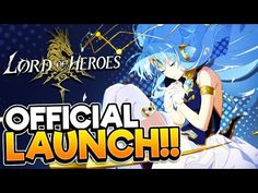 (1) LORD OF HEROES | Official Launch Gameplay! - YouTube