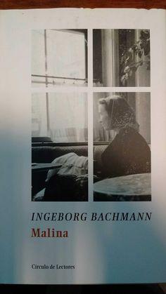 Malina / Ingeborg Bachmann ; traducción de Juan José del Solar Bardelli ; prólogo de Montse Ingla. -- Barcelona : Círculo de Lectores, [2005] en http://absysnet.bbtk.ull.es/cgi-bin/abnetopac?TITN=543177