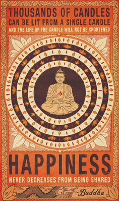 #Buddha~1000s of candles can be lit from a single candle, and the life of the candle will not be shortened; Happiness never decreases from being shared