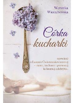 Córka kucharki - Weronika Wierzchowska (4853326) - Lubimyczytać.pl Erotic, Hair Accessories, Floral, Pretty, Books, Flowers, Florals, Livros, Livres