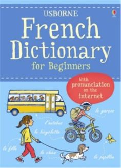 Check out the specials on French dictionaries this week. Nicely presented picture illustrations of day to day life helps kids to learn and remember basic french words. Even suit an adult who want to learn French.