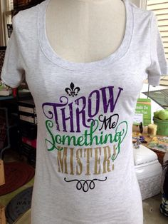 """""""Throw Me Something, Mister!"""" shirts are back for Carnival season! $25."""