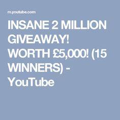 INSANE 2 MILLION GIVEAWAY! WORTH £5,000! (15 WINNERS)  - YouTube