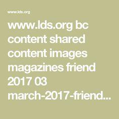 www.lds.org bc content shared content images magazines friend 2017 03 march-2017-friend-magazine-mormon_1882515.pdf
