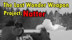 Project Natter The Last Wonder Weapon – Project Natter. As World War II drew to a close, the Luftwaffe[…] Military Videos, Military News, Military History, Afghanistan War, Iraq War, The Blitz Ww2, The Rat Patrol, Fleet Week, Us Special Forces