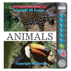 Electronic Time for Learning : Animals. Interactive Sound Book aimed at readers ages seven to ten, this hardcover book provides interesting statistics like habitat, life span, and conservation status for each animal, along with striking color photos from the San Diego Zoo.