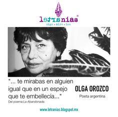 Oiga · Mire · Lea poesía de Uruguay. Olga Orozco en Letranías.