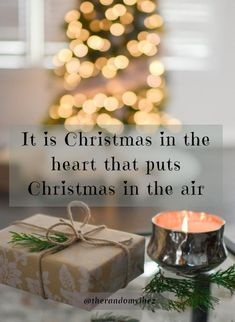 It is Christmas in the heart that puts Christmas in the air. Christmas Wishes For Family, Christmas Quotes Images, Christmas Eve Quotes, Christmas Captions, Christmas Slogans, Christmas Phrases, Christmas 2017, Christmas Greetings, Happy Quotes