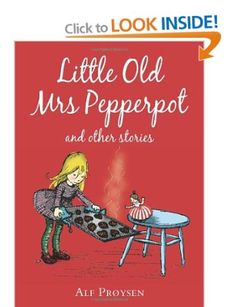 Little Old Mrs Pepperpot Random House Childrens Classic: Amazon.co.uk: Alf Proysen, Bjorn Berg: Books