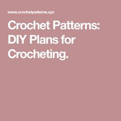 Crochet Patterns: DIY Plans for Crocheting.