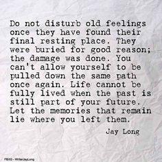 Do not disturb old feelings..
