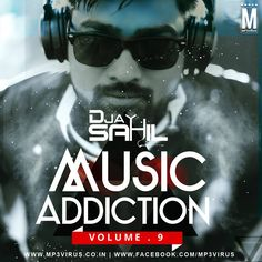 Music Addiction Vol. 9 - DJ Sahil Latest Song, Music Addiction Vol. 9 - DJ Sahil Dj Song, Free Hd Song