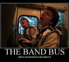 What goes on the band bus stays on the band bus.