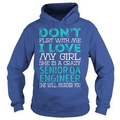 Don't Flirt With Me I Love My Girl She is a Crazy Senior Qa Engineer She Will Murder You Job Shirts #gift #ideas #Popular #Everything #Videos #Shop #Animals #pets #Architecture #Art #Cars #motorcycles #Celebrities #DIY #crafts #Design #Education #Entertainment #Food #drink #Gardening #Geek #Hair #beauty #Health #fitness #History #Holidays #events #Home decor #Humor #Illustrations #posters #Kids #parenting #Men #Outdoors #Photography #Products #Quotes #Science #nature #Sports #Tattoos…